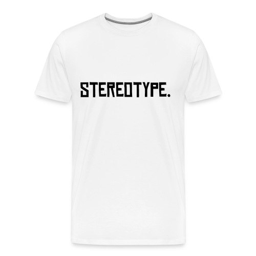 Stereotype shirt - Men's Premium T-Shirt