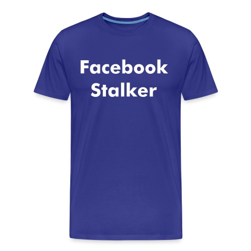 Male Facebook Stalker - Men's Premium T-Shirt