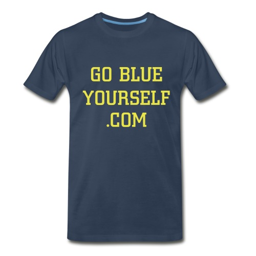 Blue Go Blue Yourself Shirt - Men's Premium T-Shirt