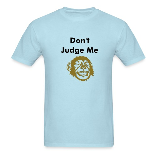 Don't Judge Me, Monkey - Men's T-Shirt