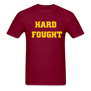 Hard Fought - Men's T-Shirt