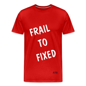 Frail to Fixed  - Men's Premium T-Shirt