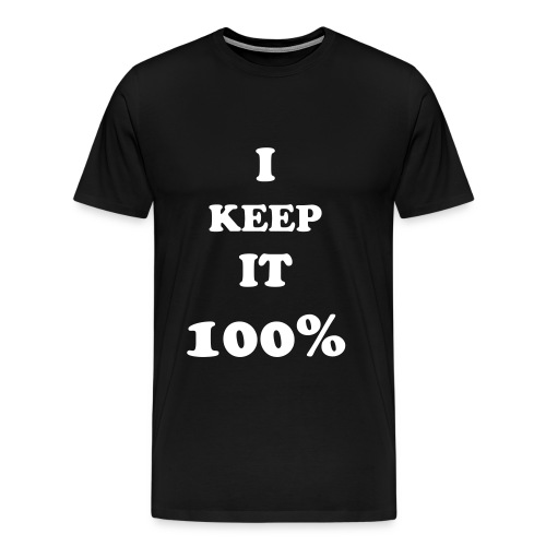 KEEP IT 100% - Men's Premium T-Shirt