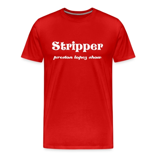 PL Stripper - Men's Premium T-Shirt
