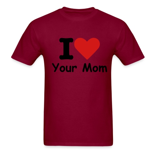 I Heart Your Mom - Men's T-Shirt