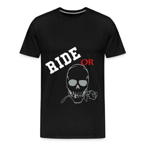 Ride or Die T-Shirt - Men's Premium T-Shirt