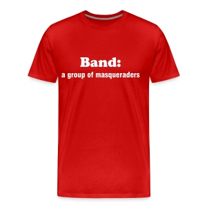 BAND: A GROUP OF MASQUERADERS - TRINI SLANG - IZATRINI.com - Men's Premium T-Shirt