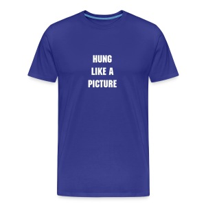 you may or not be...but who the hell cares...just try your best...hehe - Men's Premium T-Shirt