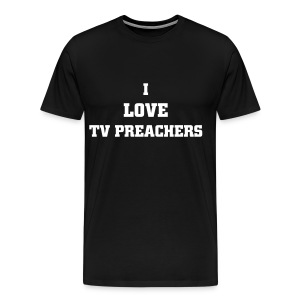 I Love TV Preachers - Men's Premium T-Shirt