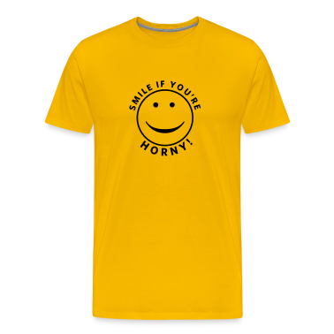 Yellow Smile if you're horny! T-Shirts (Short sleeve)