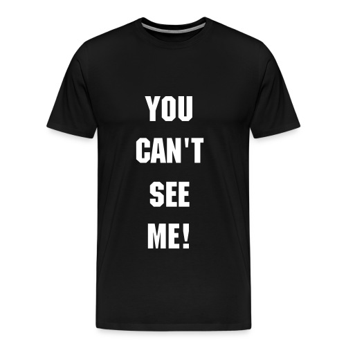 Can't See Me Tee - Men's Premium T-Shirt