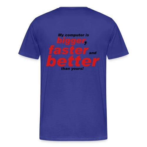 COMPUTER BETTER THAN YOURS - Men's Premium T-Shirt