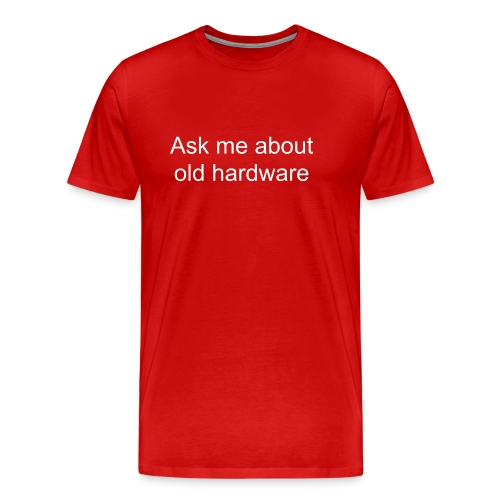 Ask me about old hardware - Men's Premium T-Shirt