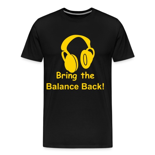 BRING THE BALANCE BACK! - Men's Premium T-Shirt
