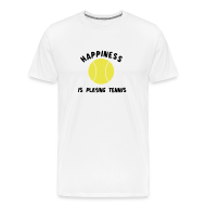 T-Shirts ~ Men's Premium T-Shirt ~ happinessistennis (white)