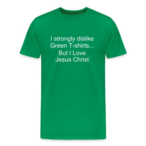 The All-famous I Strongly Dislike green T-Shirt - Men's Premium T-Shirt