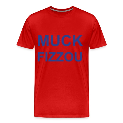 MUCK FIZZOU - RED - Men's Premium T-Shirt