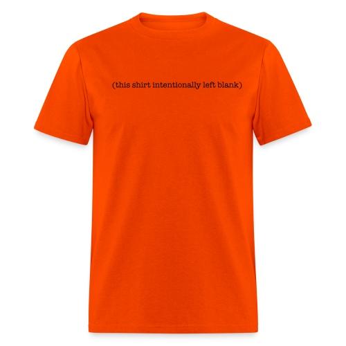 This Shirt Intentionally Left Blank - Men's T-Shirt