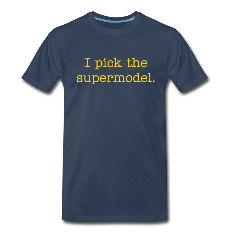 I pick the supermodel - Men's Premium T-Shirt