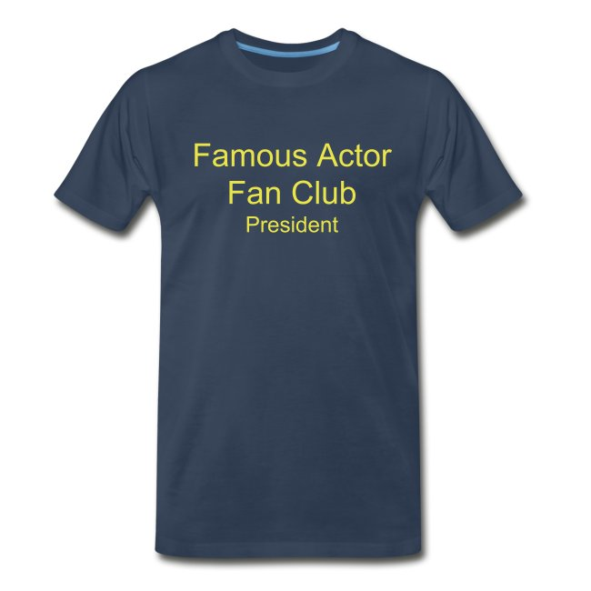Famous Actor Fan Club Shirt