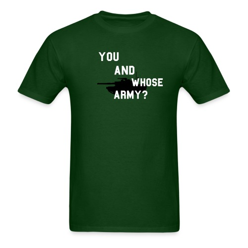 You And Whose Army? (back detail) - Men's T-Shirt