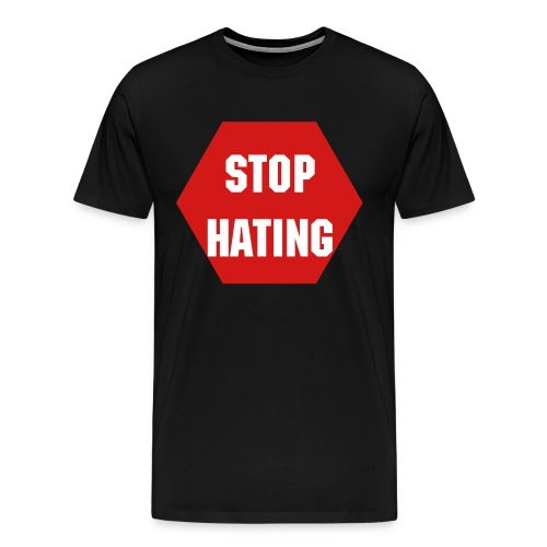 RD Money STOP HATING TEE - Men's Premium T-Shirt