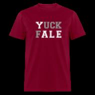 T-Shirts ~ Men's T-Shirt ~ YUCK FALE!