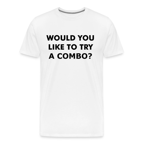 Try a Combo?  - Men's Premium T-Shirt