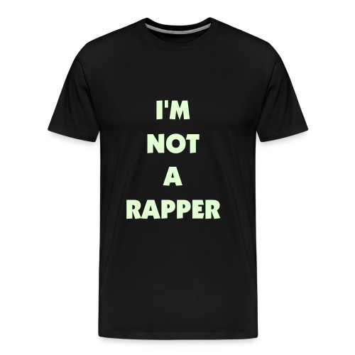 NOT A RAPPER - Men's Premium T-Shirt