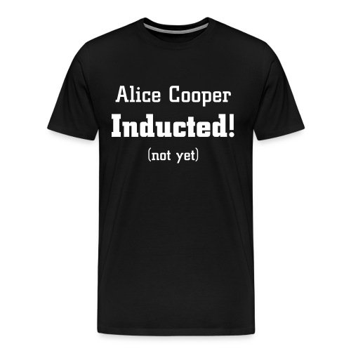 Men's Premium T-Shirt - induct,Shop,Shirt,Hall of Fame,Alice Cooper