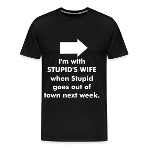 I'M WITH STUPID'S WIFE tee - Men's Premium T-Shirt