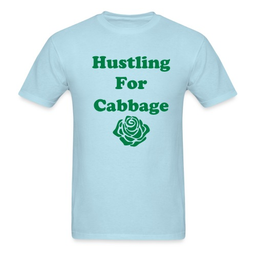 Hustling for Cabbage! - Men's T-Shirt