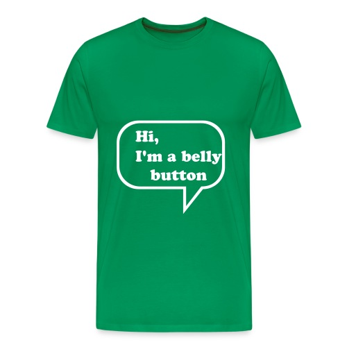 Hi I'm a belly button green - Men's Premium T-Shirt