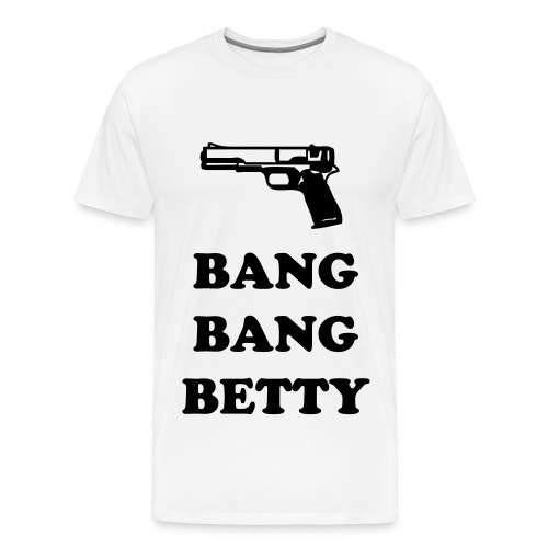 BANG BANG BETTY  GUN T- SHIRT - Men's Premium T-Shirt