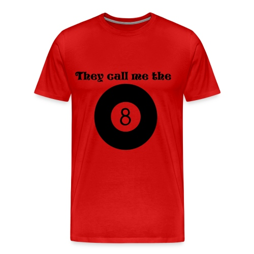 red They call me the eightball - Men's Premium T-Shirt