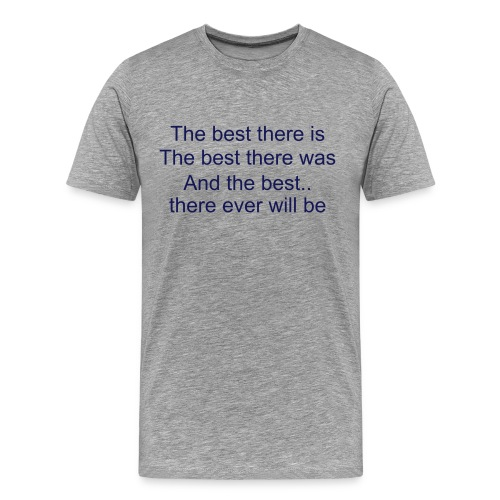 The best - Men's Premium T-Shirt
