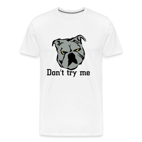Don't try me - Men's Premium T-Shirt