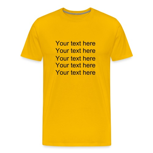 Your Text - Men's Premium T-Shirt