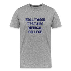 Hollywood Upstairs Medical College - Men's Premium T-Shirt