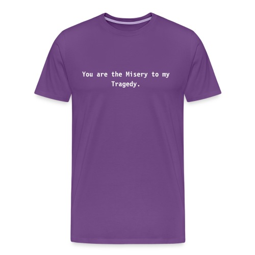 Misery to Tragedy - Men's Premium T-Shirt