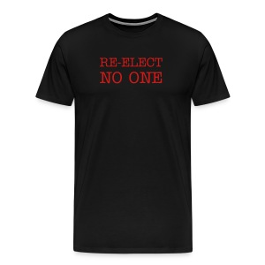 Re-Elect No One - Men's Premium T-Shirt