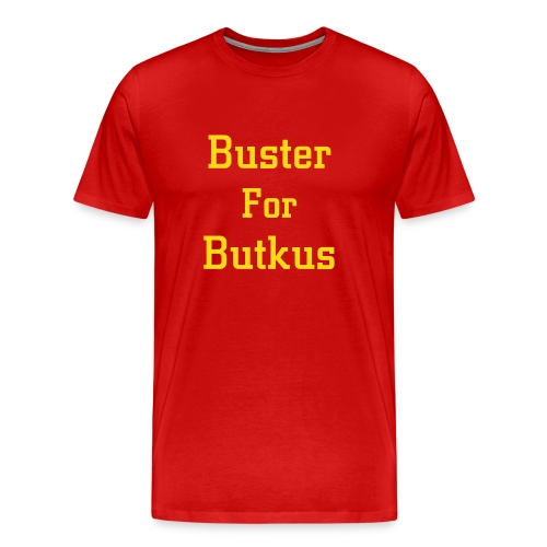 Buster For Butkus T-Shirt - Men's Premium T-Shirt
