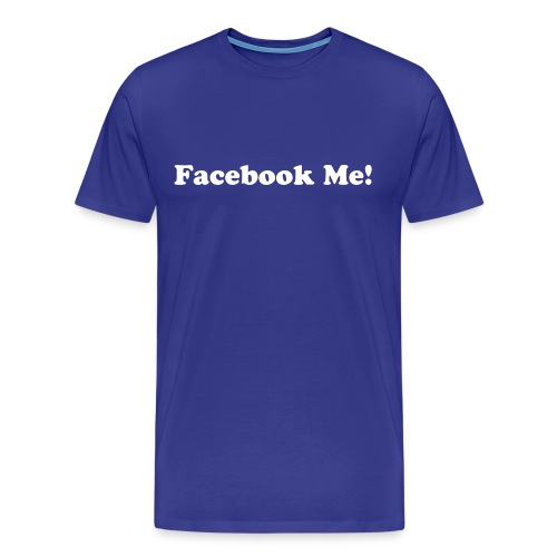 Facebook Me! - Men's Premium T-Shirt