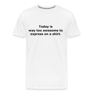 Awesome Day - Men's Premium T-Shirt