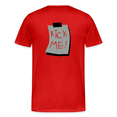 Men's Premium T-Shirt - kick me shirt