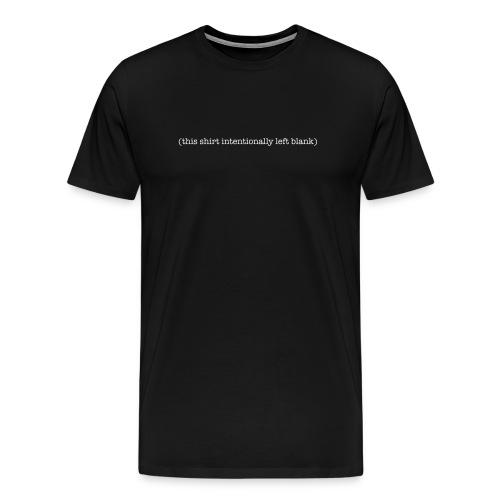This Shirt Intentionally Left Blank Black - Men's Premium T-Shirt