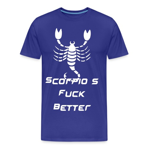 Men's Premium T-Shirt - Scorpios Fuck Better XXL