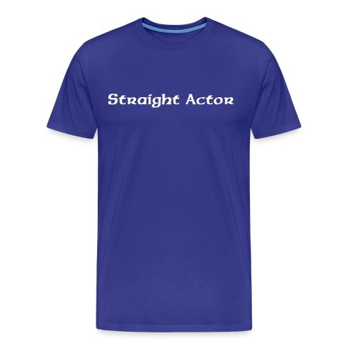 Straight Actor - Men's Premium T-Shirt