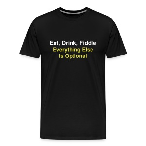 Eat, Drink, Fiddle - Men's Premium T-Shirt