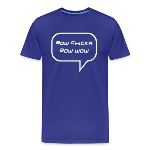 Bow Chicka Bow wow - Men's Premium T-Shirt